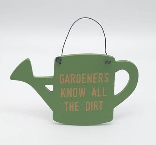 Garden Wooden Signs - green watering can - gardeners know all the dirt Approximately 12x8cm